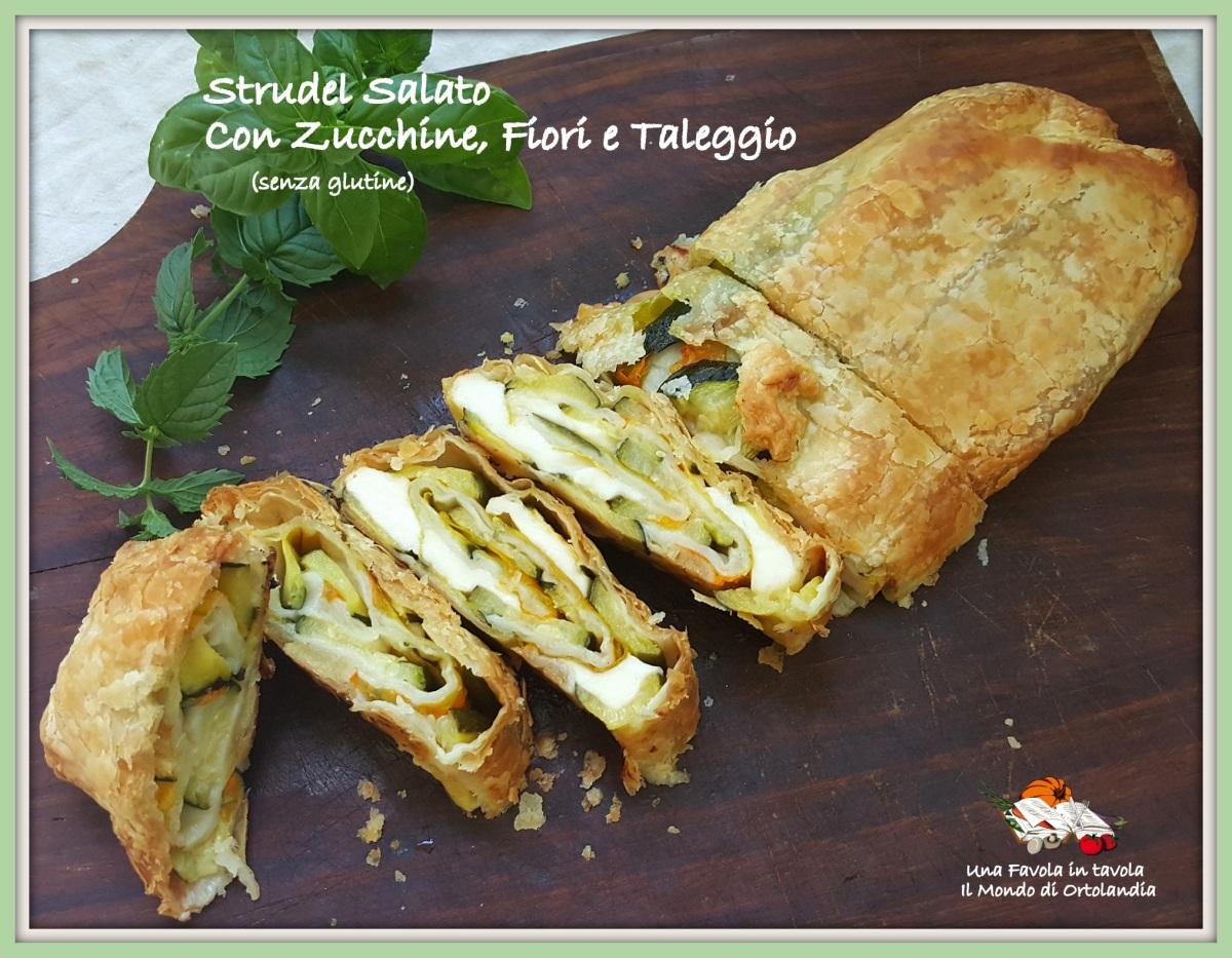 Strudel salato con zucchine, fiori e taleggio (senza glutine)